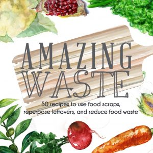 Cover of Amazing Waste cookbook.